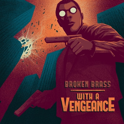 Broken Brass – With A Vengeance