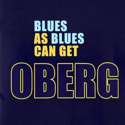 Oberg – Blues As Blues Can Get